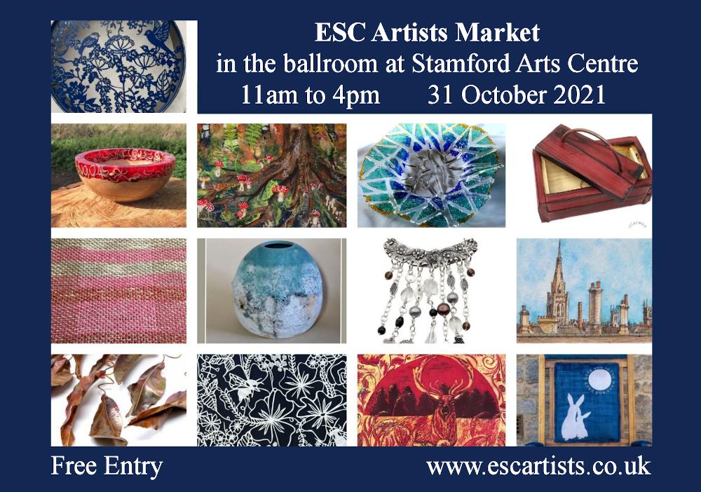 ESC Artists 2021 Events: Stamford Arts Centre Artist Market: Sunday, 31st October 2021
