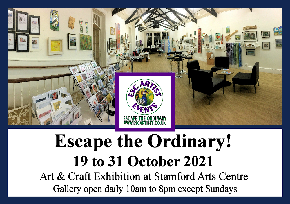 ESC Artists 2021 Events: Stamford Arts Centre Gallery Exhibition: 19 – 31 October 2021